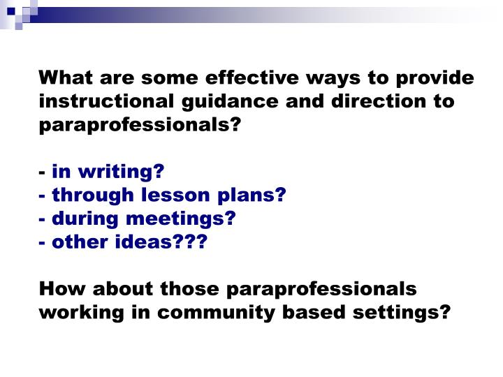 What are some effective ways to provide instructional guidance and direction to paraprofessionals?
