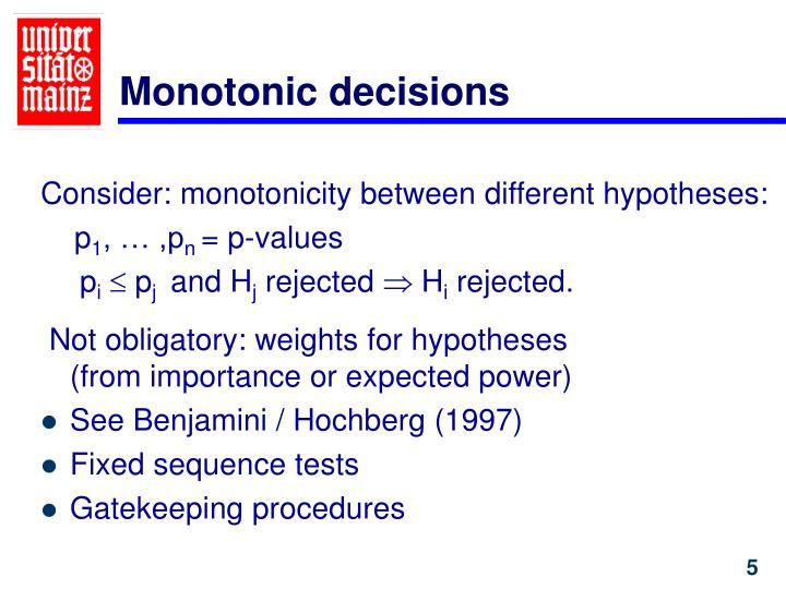Monotonic decisions