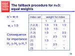 the fallback procedure for n 3 equal weights