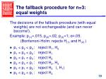the fallback procedure for n 3 equal weights2