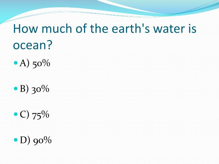 How much of the earth s water is ocean