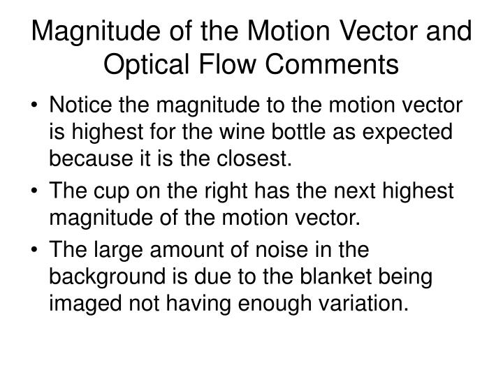 Magnitude of the Motion Vector and Optical Flow Comments