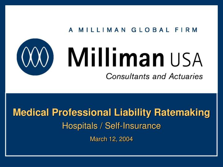 Medical professional liability ratemaking hospitals self insurance march 12 2004