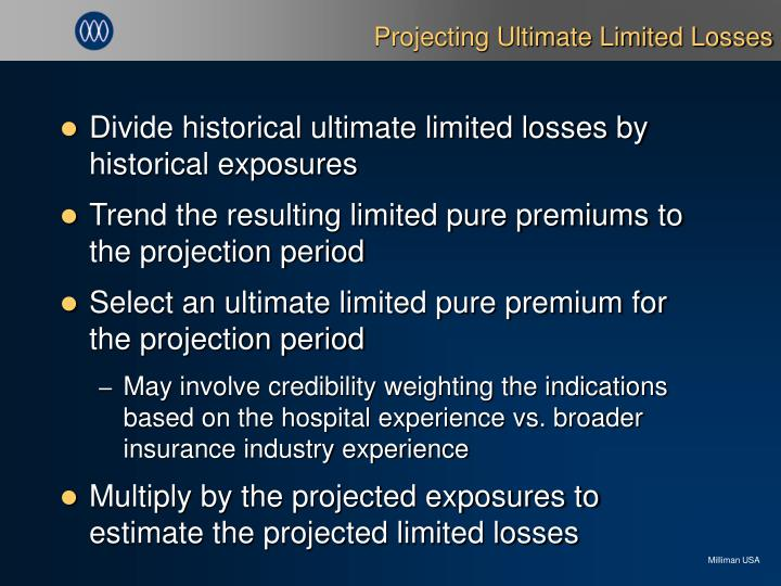 Projecting Ultimate Limited Losses