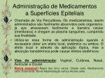 administra o de medicamentos a superf cies epiteliais