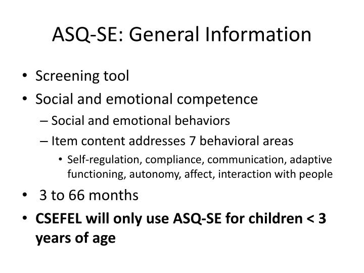 ASQ-SE: General Information