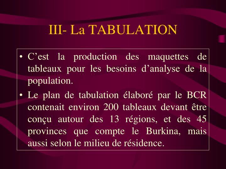 III- La TABULATION