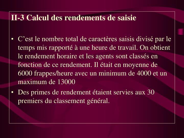 II-3 Calcul des rendements de saisie