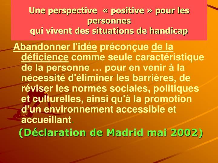 Une perspective  «positive» pour les personnes