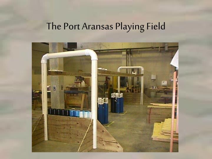 The Port Aransas Playing Field