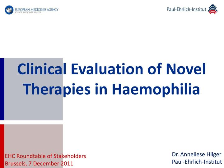 Clinical evaluation of novel therapies in haemophilia