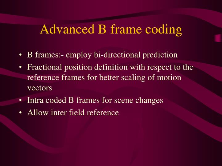 Advanced B frame coding