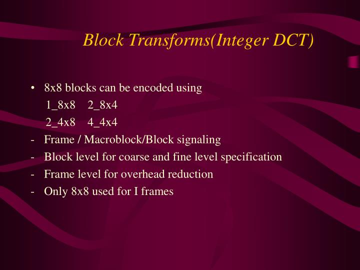 8x8 blocks can be encoded using