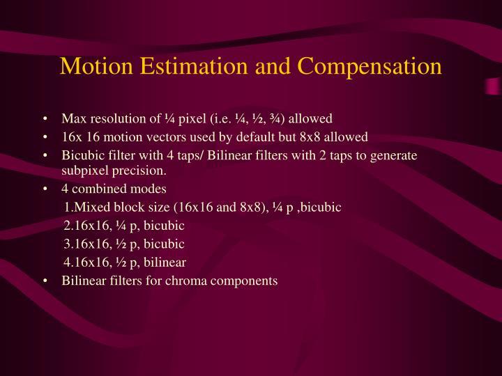 Motion Estimation and Compensation