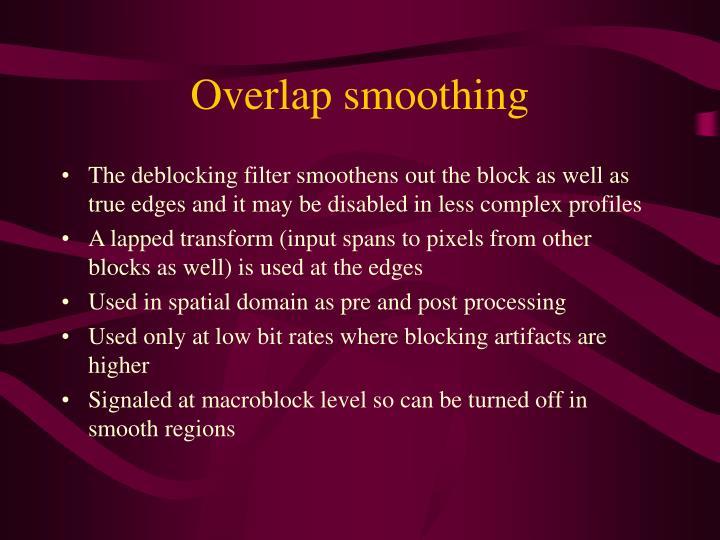 Overlap smoothing