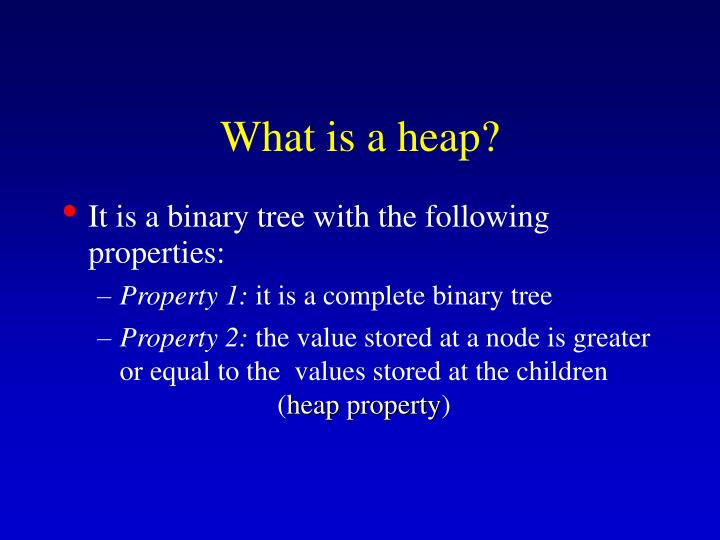What is a heap?