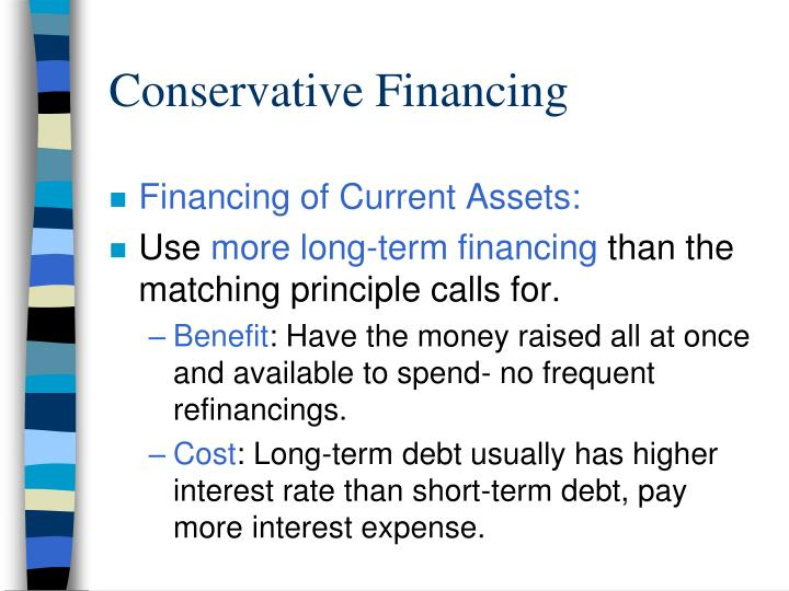 Conservative Financing