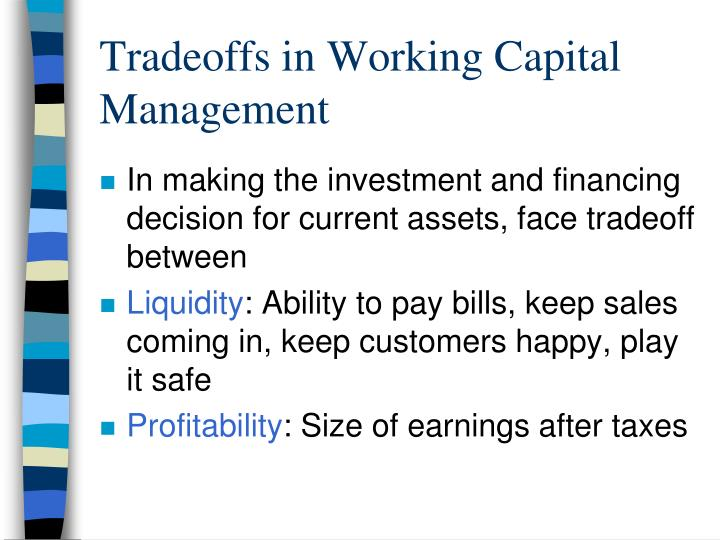 Tradeoffs in Working Capital Management