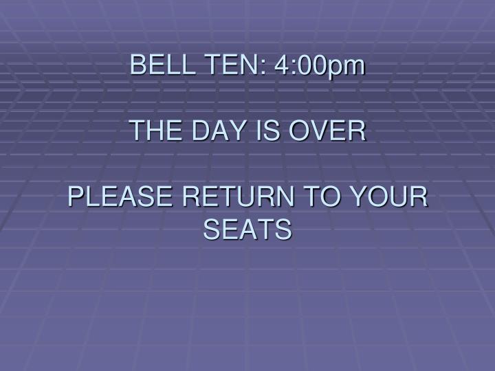BELL TEN: 4:00pm
