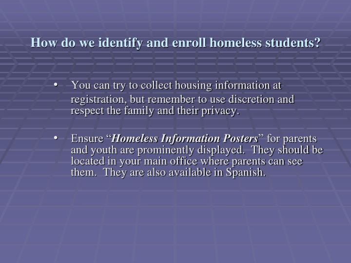 How do we identify and enroll homeless students?