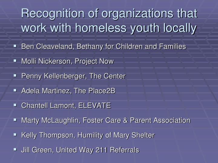 Recognition of organizations that work with homeless youth locally