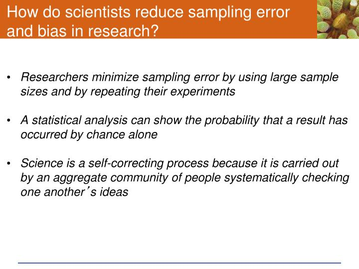 How do scientists reduce sampling error and bias in research?