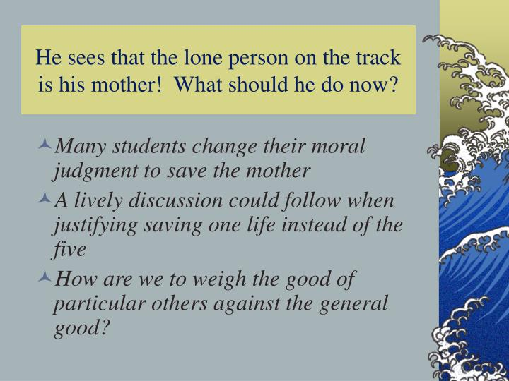 Many students change their moral judgment to save the mother