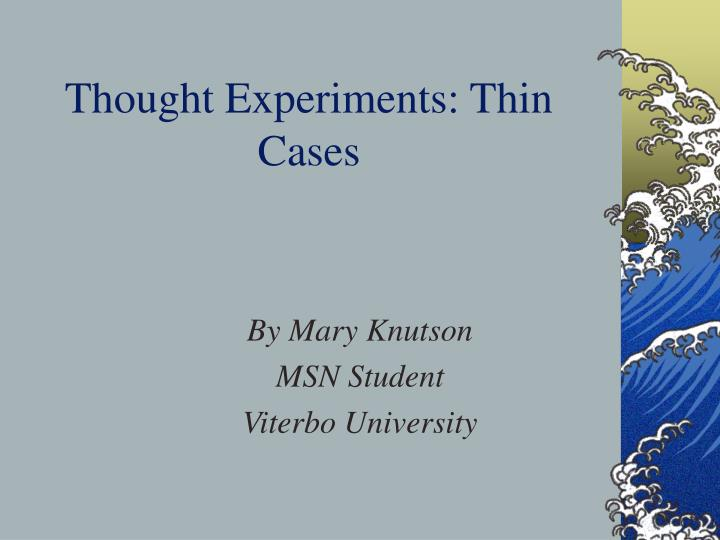Thought experiments thin cases