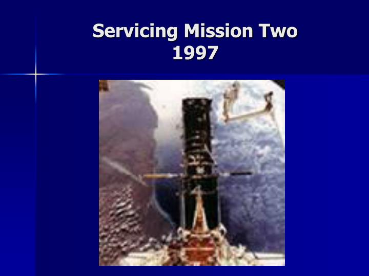 Servicing Mission Two
