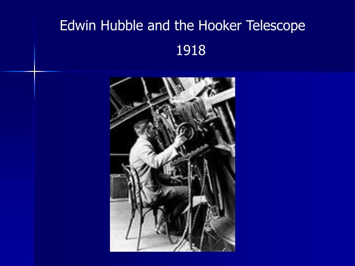 Edwin Hubble and the Hooker Telescope