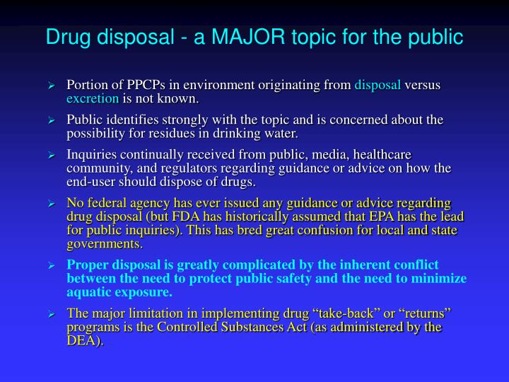 Drug disposal - a MAJOR topic for the public