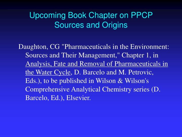 Upcoming Book Chapter on PPCP Sources and Origins