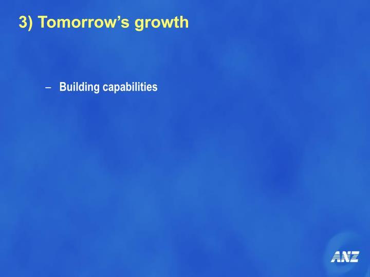 3) Tomorrow's growth