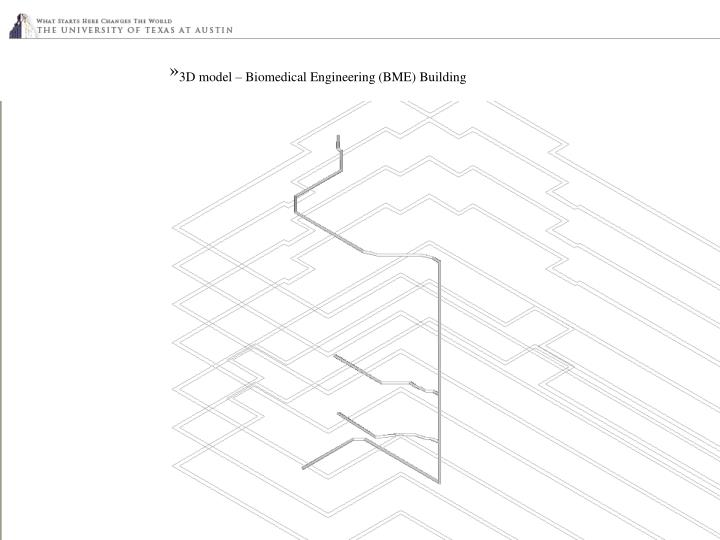 3D model – Biomedical Engineering (BME) Building