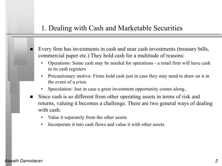 1 dealing with cash and marketable securities