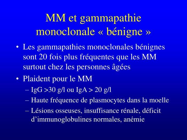 MM et gammapathie monoclonale «bénigne»