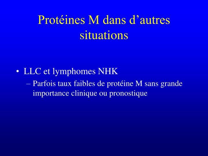 Protéines M dans d'autres situations