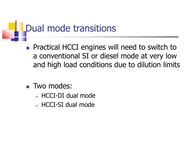 Dual mode transitions