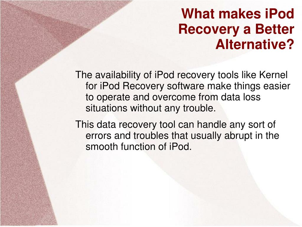 What makes iPod Recovery a Better Alternative?