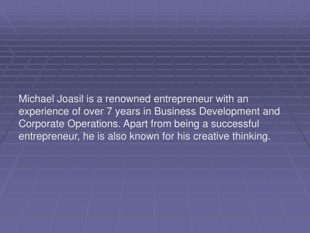 Michael Joasil is a renowned entrepreneur with an experience of over 7 years in Business Development and Corporate Operations. Apart from being a successful entrepreneur, he is also known for his creative thinking.
