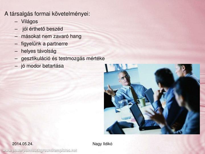 A társalgás formai követelményei: