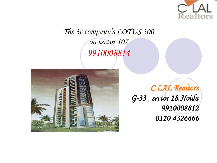 The 3c company s lotus 300 on sector 107 9910008814