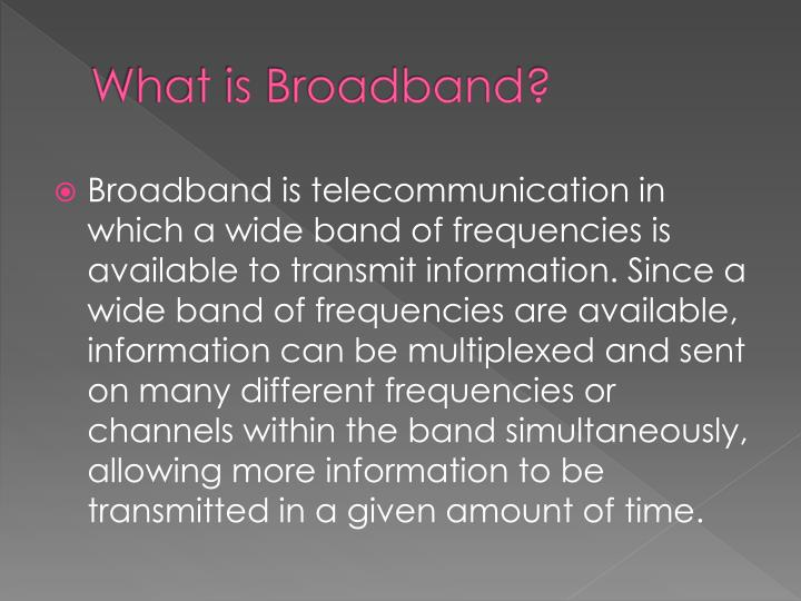 What is broadband