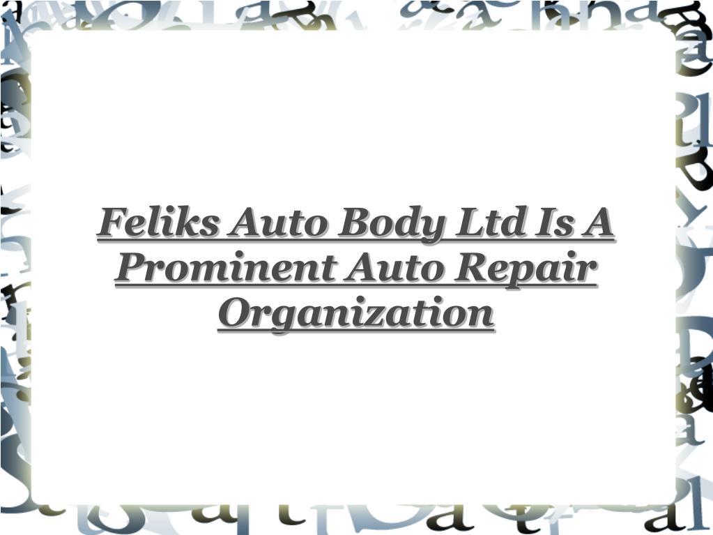 Feliks Auto Body Ltd Is A Prominent Auto Repair Organization
