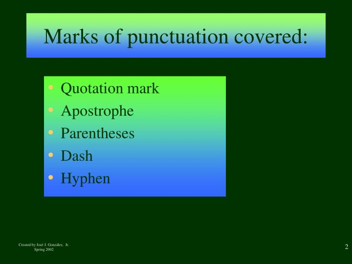 Marks of punctuation covered