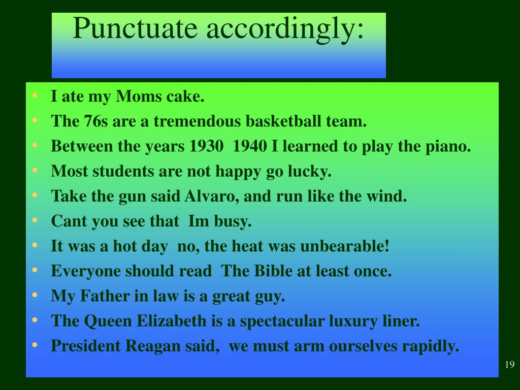 Punctuate accordingly: