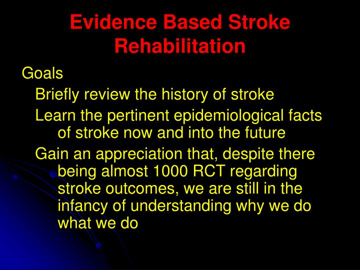 Evidence based stroke rehabilitation2