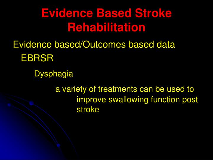 Evidence Based Stroke Rehabilitation