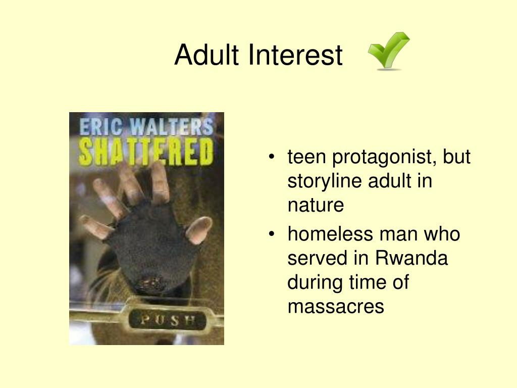 teen protagonist, but storyline adult in nature