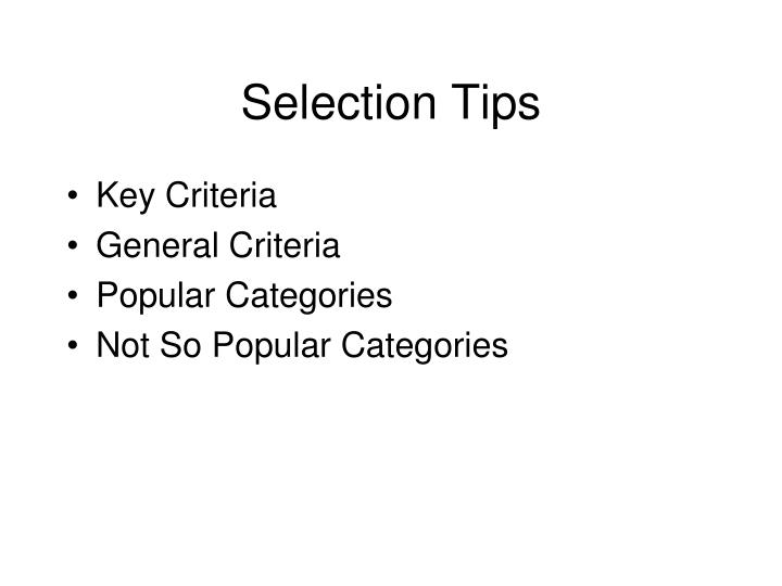 Selection tips